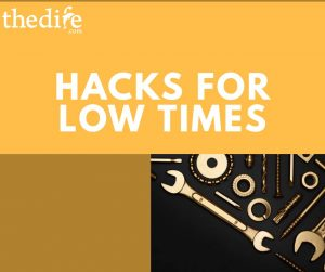 Hacks for Low Times